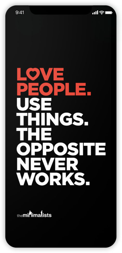 Love People. Use Things.