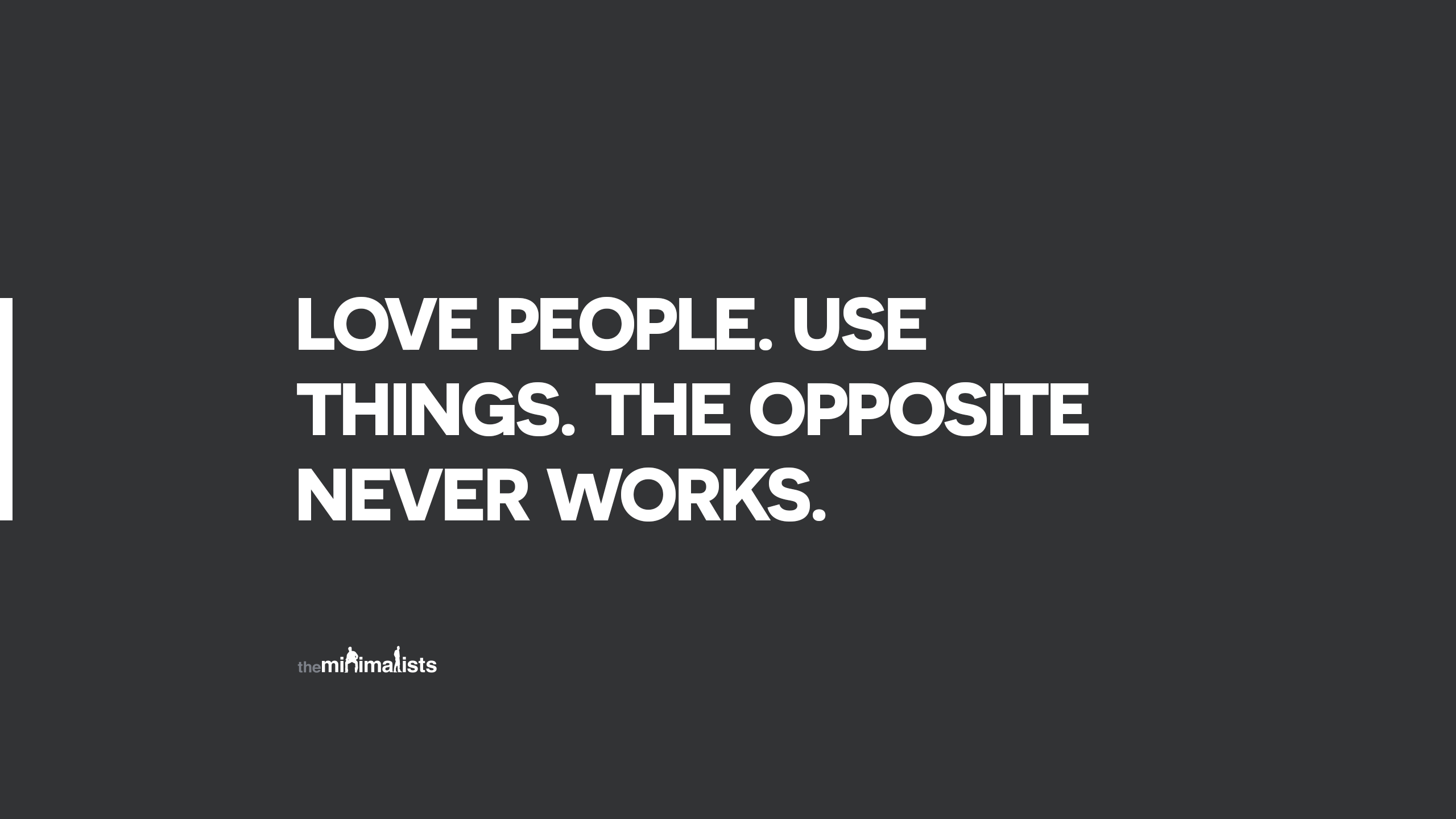 love people use things wallpaper the minimalists